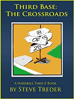 Third Base: The Crossroads by [Steve, Treder]