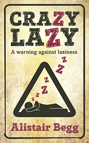 Crazy Lazy: A warning against laziness