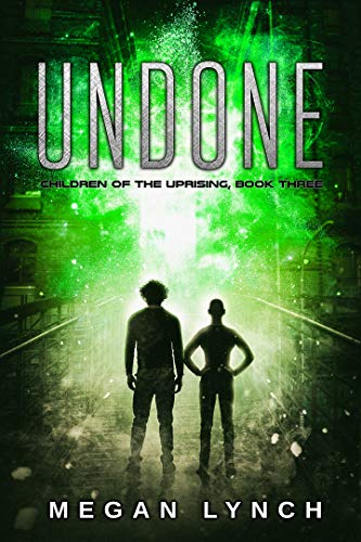 Undone (Children of the Uprising Book 3)