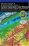 Surface Exploration Case Histories : Applications of Geochemistry, Magnetics, and Remote Sensing, Leonard A. Leschack, 0891810552