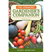 The Vermont Gardener's Companion: An Insider's Guide to Gardening in the Green Mountain State (Gardening Series)