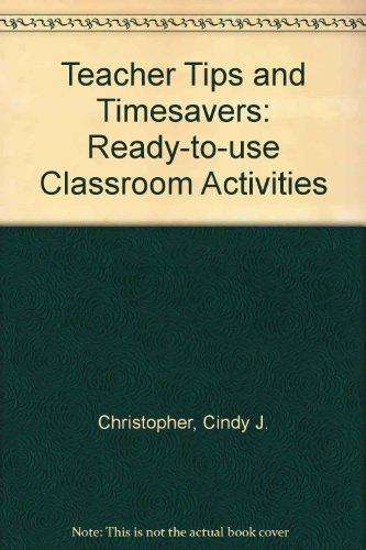 Teacher Tips and Timesavers: Ready-To-Use Classroom Activities