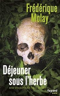 Déjeuner sous l'herbe : Une enquête de Nico Sirsky, Molay, Frédérique