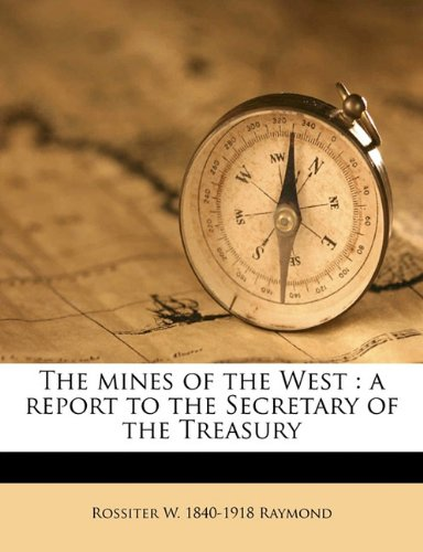 Download The mines of the West: a report to the Secretary of the Treasury pdf epub