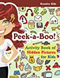 img - for Peek-a-Boo! Activity Book of Hidden Pictures for Kids book / textbook / text book
