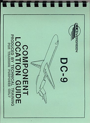DC-9 COMPONENT LOCATION GUIDE (OEM Technical Training Manual, Evergreen)