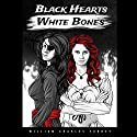 Black Hearts White Bones Audiobook by William Charles Furney Narrated by Becky Lingwood