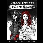 Black Hearts White Bones | William Charles Furney