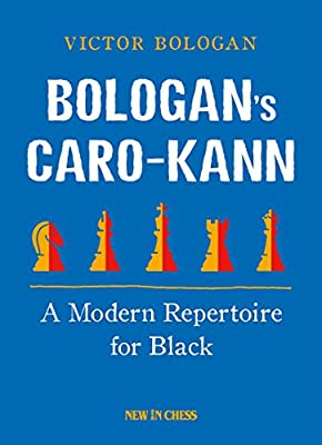 Bologan's Caro-Kann: A Modern Repertoire for Black