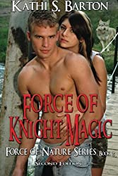 Force of Knight Magic: Force of Nature Series (Volume 3)