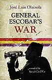 General Escobar's War: A Novel of the Spanish Civil War (English Edition)