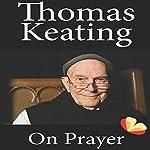 On Prayer | Thomas Keating