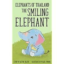 Elephants of Thailand: The Smiling Elephant