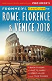 Frommer s EasyGuide to Rome, Florence and Venice 2018 (EasyGuides)