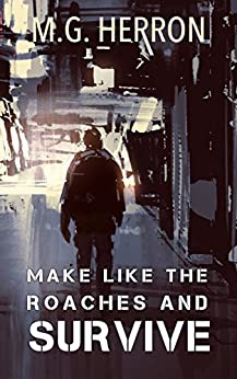 Make Like The Roaches And Survive by [Herron, M.G.]