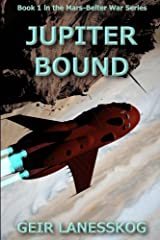 Jupiter Bound (Mars-Belter War) (Volume 1) Paperback