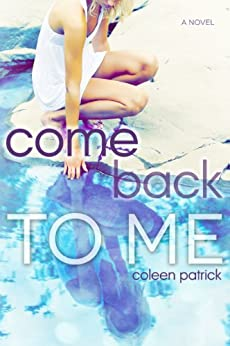 Come Back to Me by [Patrick, Coleen]