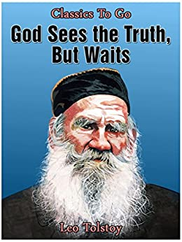 summary of god sees the truth but waits God sees the truth, but waits by leo tolstoy god sees the truth, but waits by leo tolstoy  houseboy summary a limited time offer get authentic custom essay .