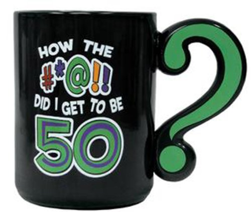 Laid Back How the #at! Did I Get to be 50 Ceramic Mug -