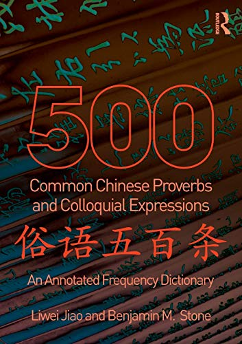 500 Common Chinese Proverbs and Colloquial Expressions (Frequency Dictionary Chinese)