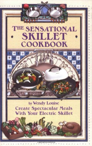 The Sensational Skillet Cookbook: Over 180 Delicious Family Recipes for Your Electric Skillet pdf epub