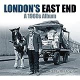 London's East End: A 1960s Album