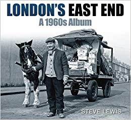 London's East End: A 1960s Album