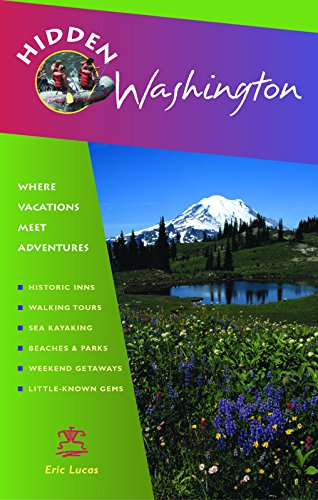 Hidden Washington: Including Seattle, Puget Sound, San Juan Islands, Olympic Peninsula, Cascades and Columbia River Gorge (Hidden Travel)