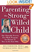 #8: Parenting the Strong-Willed Child: The Clinically Proven Five-Week Program for Parents of Two- to Six-Year-Olds, Third Edition