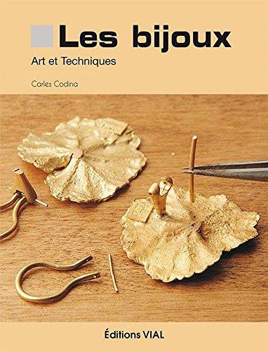 Les bijoux : art et techniques ~ Caries Codina i Armengol