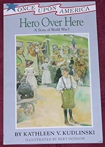 Hero Over Here: A Story of World War I