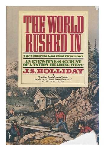 The World Rushed In: The California Gold Rush Experience, Holliday, Joseph