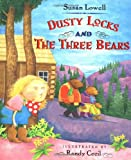 Dusty Locks and the Three Bears, Susan Lowell, 0805058621
