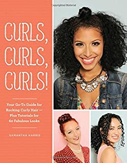 Book Cover: Curls, Curls, Curls: Your Go-To Guide for Rocking Curly Hair - Plus Tutorials for 60 Fabulous Looks