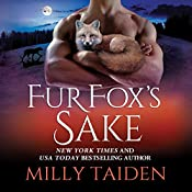 Fur Fox's Sake: Shifters Undercover, Book 2 | Milly Taiden