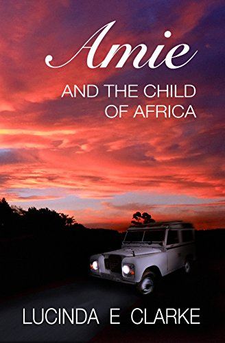 Book cover image for Amie and the Child of Africa