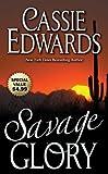 Savage Glory, Cassie Edwards, 084395888X