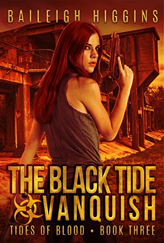 The Black Tide: Vanquish (Tides of Blood - Post-Apocalyptic Book 3) by [Higgins, Baileigh]