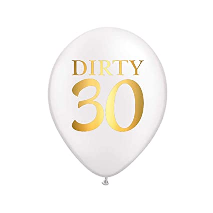 Dirty 30 Balloons For A 30th Birthday Party Decorations