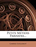 Petits Métiers Parisiens, Gabriel Guillemot, 1279117753