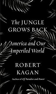 Book Cover: The Jungle Grows Back: America and Our Imperiled World
