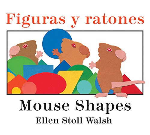 Figuras y ratones/Mouse Shapes bilingual board book (Spanish and English Edition)