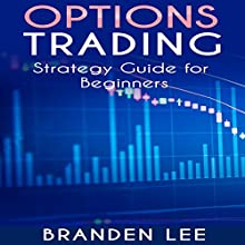 Options Trading: Strategy Guide for Beginners Audiobook by Branden Lee Narrated by Eric Morrison