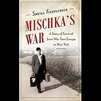Mischka's War: A True Story of Survival in Nazi Dresden