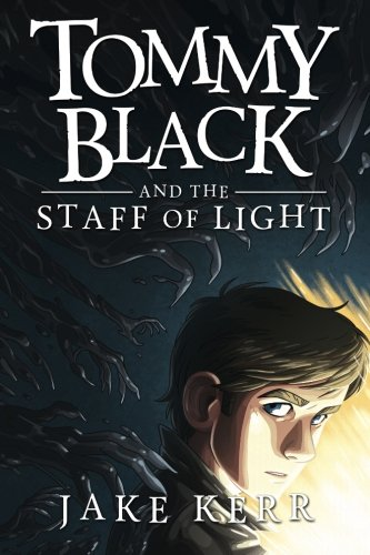 Tommy Black and the Staff of Light (Volume 1)