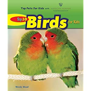 Top 10 Birds for Kids (Top Pets for Kids With American Humane)