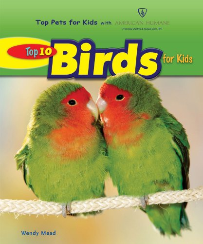 Top 10 Birds for Kids (Top Pets for Kids With American Humane) (Top Ten Best Pets For Kids)