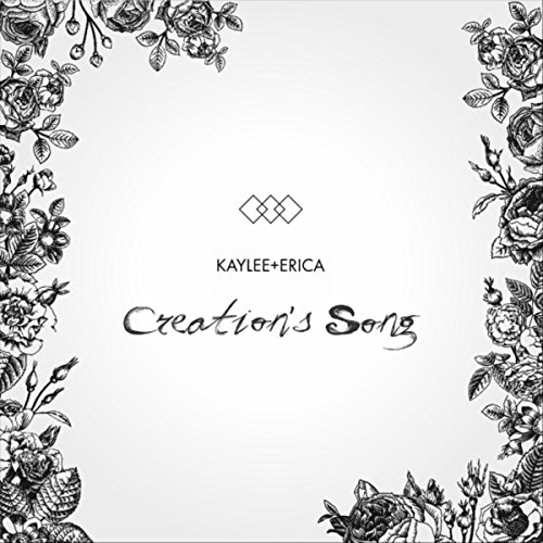 Kaylee and Erica - Creation's Song 2018