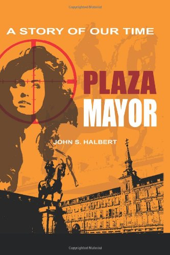 Read Online Plaza Mayor: A Story of Our Time (Arbat Square/Plaza Mayor) (Volume 2) pdf