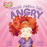 Princess Addison Gets Angry, Molly Martin, 1404878513